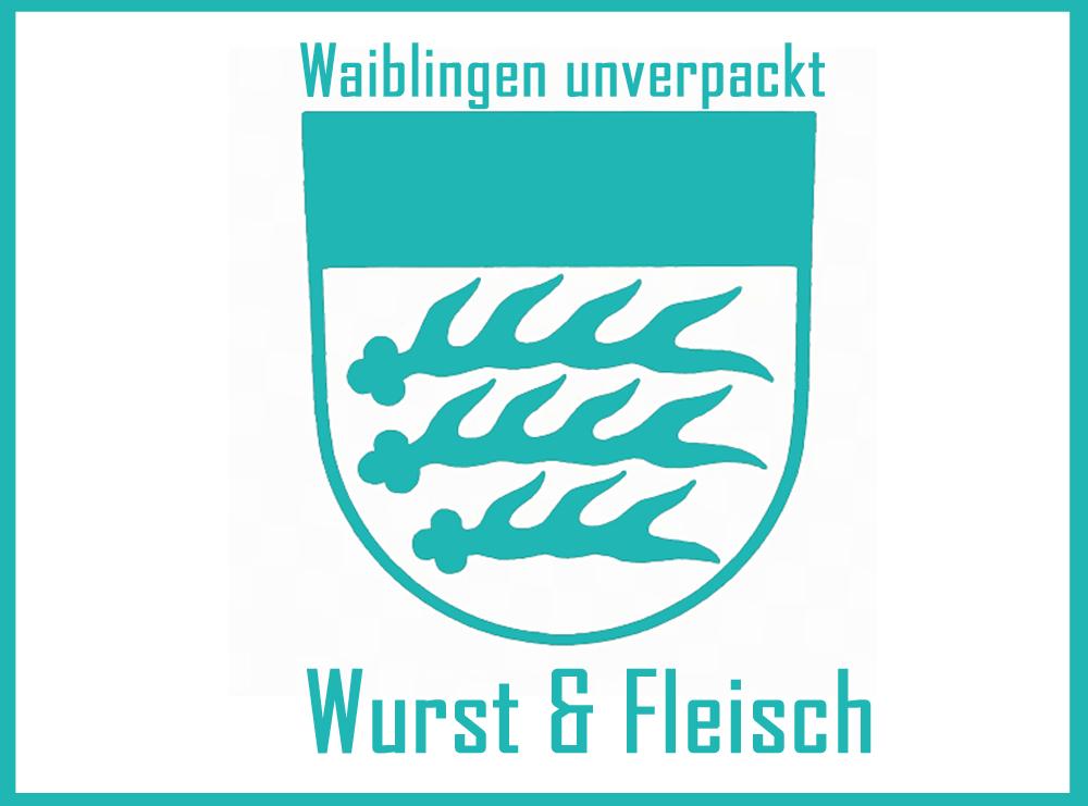 Wurst & Fleisch unverpackt in Waiblingen
